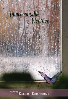 Unaccountable Weather by Kathryn Kirkpatrick